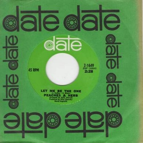 Peaches & Herb - Let Me Be The One/I Need Your Love So Desperately (with Date company sleeve) - EX8/ - 45 rpm Records