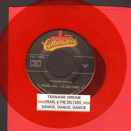 Pearl & The Deltars - Teenage Dream/Dance, Dance, Dance (RED Vinyl re-issue with juke box label) - M10/ - 45 rpm Records