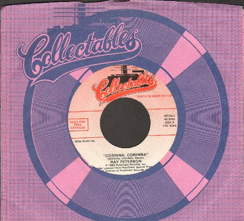 Peterson, Ray - Corinna, Corinna/Teen Angel (by Mark Dinning on flip-side) (re-issue with Collectables company sleeve) - NM9/ - 45 rpm Records