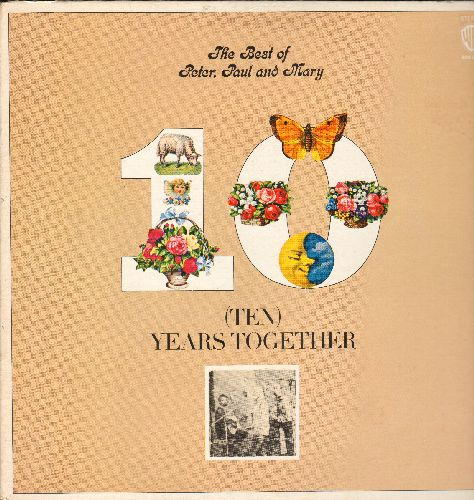 Peter, Paul & Mary - 10 Years Together: Blowin' In The Wind, Puff (The Magic Dragon), 500 Miles, Leaving On A Jet Plane, If I Had A Hammer (vinyl STEREO LP record, gate-fold cover 1980s pressing) - NM9/EX8 - LP Records