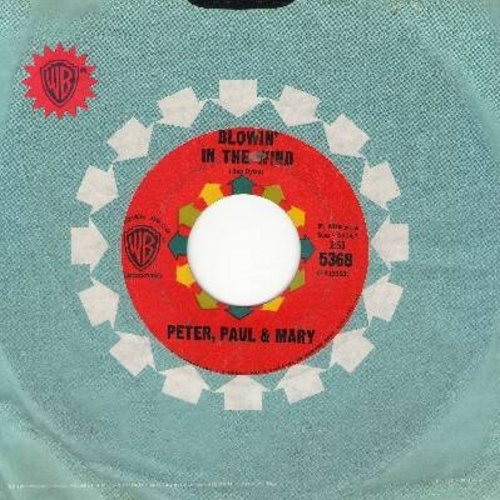 Peter, Paul & Mary - Blowin' In The Wind (FAVORITE version of the Bob Dylan Folk Classic!)/Flora (with Warner Brothers company sleeve) - VG7/ - 45 rpm Records