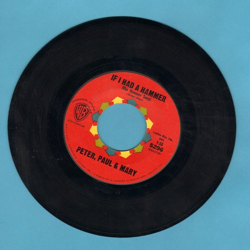 Peter, Paul & Mary - If I Had A Hammer/Gone The Rainbow - EX8/ - 45 rpm Records