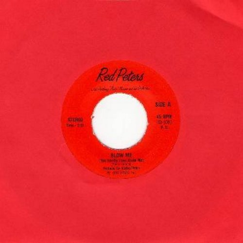 Red Peters - Blow Me (You Hardly Even Know Me)/Blow Me (instrumental - sing your own version!) - M10/ - 45 rpm Records