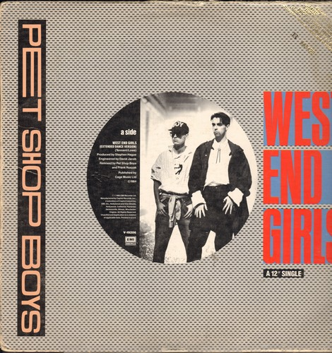Pet Shop Boys - West End Girls (6:31 minutes Dance Mix/9:31 mintes Dub Version)/A Man Could Get Arrested (12 inch 33rpm Maxi Single, DJ pressing with picture cover) - NM9/VG7 - LP Records