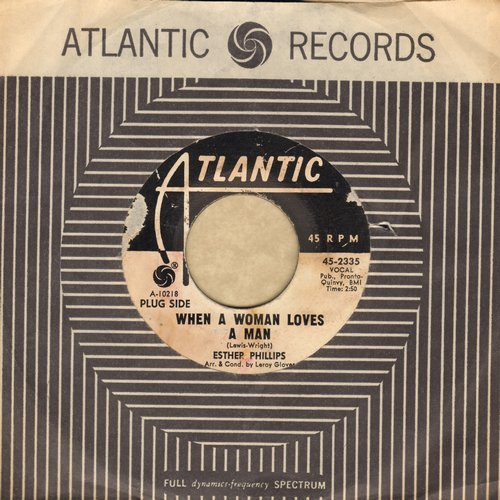 Phillips, Esther - When A Woman Loves A Man/Ups And Downs (DJ advance pressing with Atlantic company sleeve) - EX8/ - 45 rpm Records