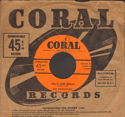 Pinetoppers - Jolly Cop Polka/The Woodpecker Polka (with vintage Coral company sleeve) - EX8/ - 45 rpm Records