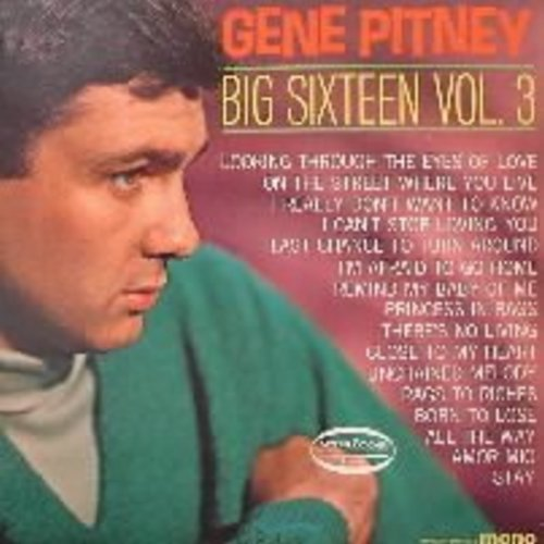 Pitney, Gene - Big 16 Vol. 3: Unchained Melody, On The Street Where You Live, Born To Lose - EX8/EX8 - LP Records