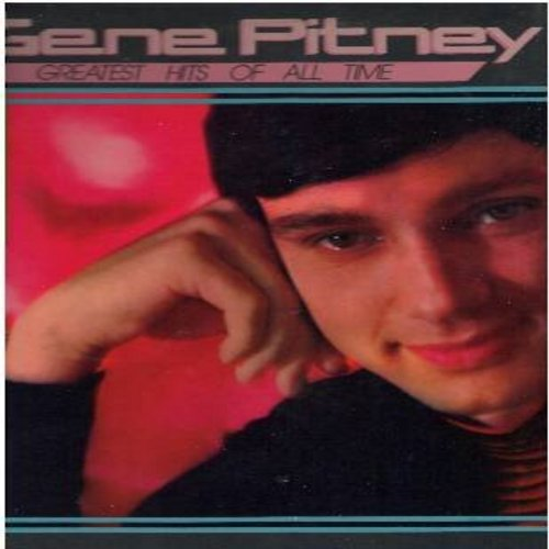 Pitney, Gene - Greatest Hits Of All Time: Town Without Pity, The Man Who Shot Liberty Valance, Only Love Can Break A Heart, 24 Hours From Tulsa, It Hurts To Be In Love, Half Heaven - Half Heartache, I'm Gonna Be Strong (vinyl STEREO LP record, 1981 pressi