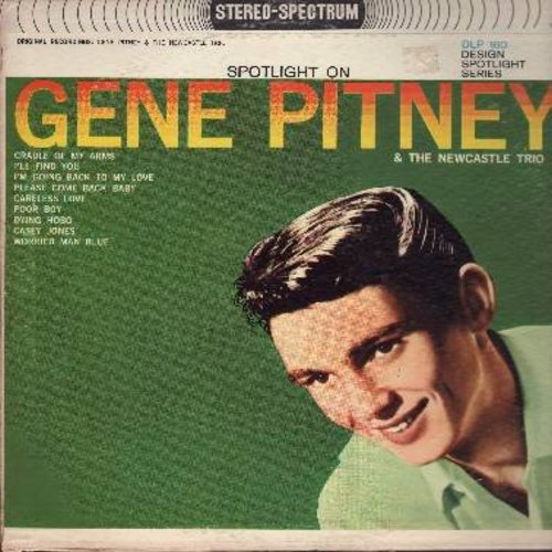 Pitney, Gene - Spotlight On Gene Pitney (& The Newcastle Trio): I'll Find You, Casey Jones, Cradle Of My Arms, Please Come Back Baby (vinyl MONO LP record, 1962 first issue) - NM9/VG7 - LP Records
