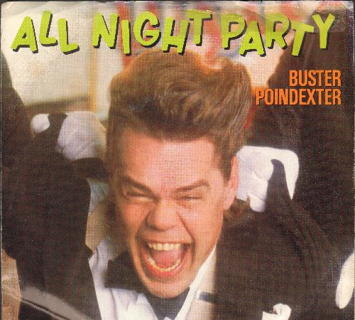 Poindexter, Buster - All Night Party (Hot Mix)/All Night Party (Power Mix)(with picture sleeve) - NM9/EX8 - 45 rpm Records