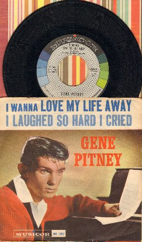 Pitney, Gene - I Wanna Love My Life Away/I Laughed So Hard I Cried (with picture sleeve) - NM9/ - 45 rpm Records