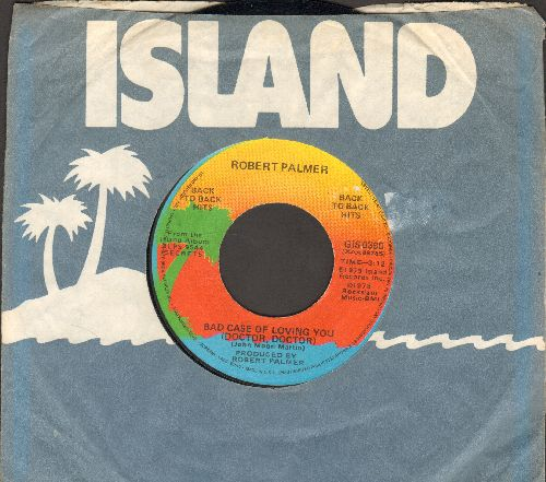Palmer, Robert - Bad Case Of Loving You (Doctor, Doctor)/Love Can Run Faster (with Island company sleeve) - NM9/ - 45 rpm Records