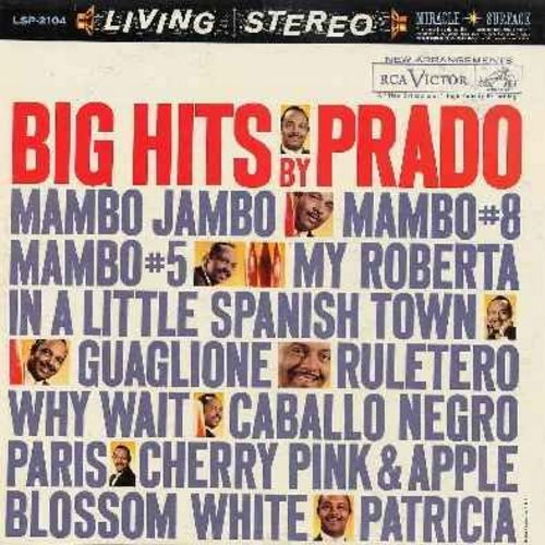Prado, Perez  - Big Hits By Prado: Mambo #8, Mambo Jambo, In A Little Spanish Town, Cherry Pink & Apple Blossom White, Patricia, Mambo #5 (vinyl STEREO LP record) - EX8/VG7 - LP Records