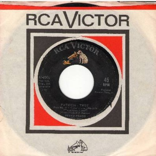 Prado, Perez & His Orchestra - Patricia - Twist/Ti-Pi-Tin - Twist (with RCA company sleeve) - NM9/ - 45 rpm Records