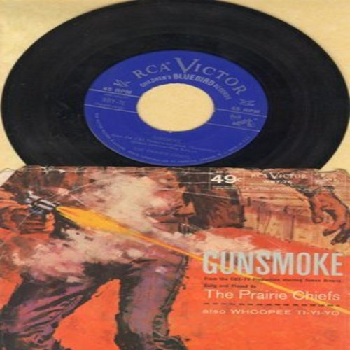 Prairie Chiefs - Gunsmoke/Whoopee Ti-Yi-Yo (with picture sleeve) - EX8/VG6 - 45 rpm Records