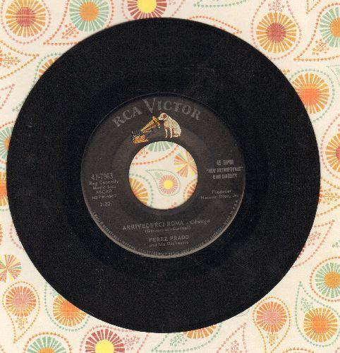 Prado, Perez & His Orchestra - Arrivederci Roma/Maliendo Café - EX8/ - 45 rpm Records
