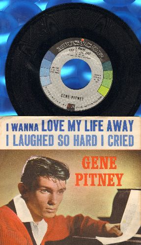 Pitney, Gene - I Wanna Love My Life Away/I Laughed So Hard I Cried (with RARE picture sleeve) - NM9/NM9 - 45 rpm Records