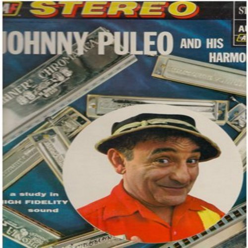 Puleo, Johnny & His Harmonica Gang - Johnny Puelo & His Harmonica Gang: Sabre Dance, Stars & Stripes Militaire, Granada, Sweet Sue (vinyl STEREO LP record) - NM9/NM9 - LP Records