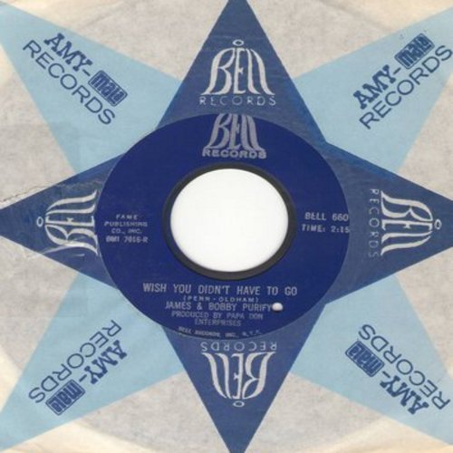 Purify, James & Bobby - Wish You Didn't Have To Go/You Can't Keep A Good Man Down (with Bell company sleeve) (bb) - EX8/ - 45 rpm Records