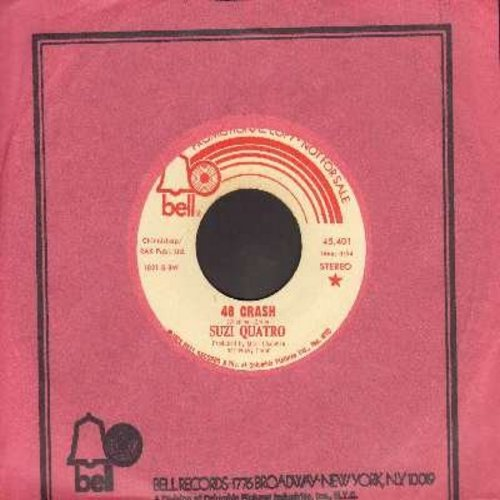 Quatro, Suzi - 48 Crash (doubel-A-sided DJ advance copy with Bell company sleeve) - NM9/ - 45 rpm Records