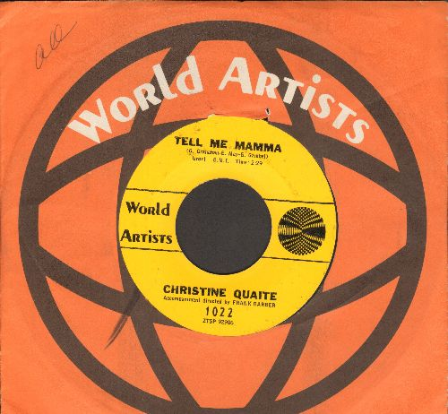 Quaite, Christine - Tell Me Mamma (Tell Me What To Do)/In The Middle Of The Floor (with RARE World Artists company sleeve) - NM9/ - 45 rpm Records