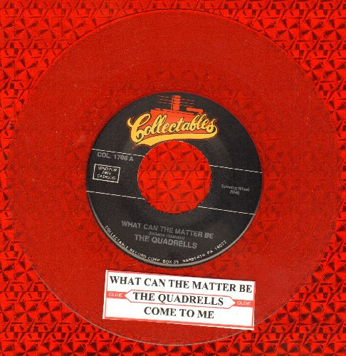 Quadrells - What Can The Matter Be/Come To Me (RED vinyl re-issue with juke box label) - M10/ - 45 rpm Records