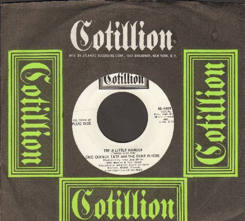Tate, Eric Quincy & The Dixie Flyers - Try A Little Harder/Ain't It A Bummer (MINT condition DJ advance pressing with Cotillion company sleeve) - M10/ - 45 rpm Records
