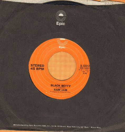 Ram Jam - Black Betty/I Should Have Known (with Epic company sleeve) - VG7/ - 45 rpm Records