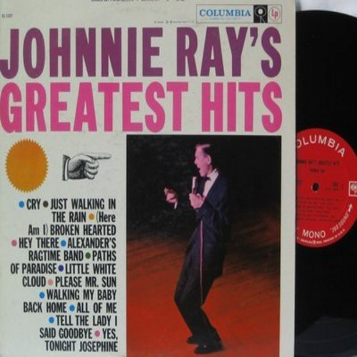 Ray, Johnnie - Johnnie Ray's Greatest Hits: Cry, Just Walking In The Rain, Hey There, Please Mr. Sun, All Of Me (vinyl MONO LP record) - NM9/EX8 - LP Records