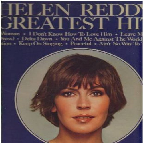 Reddy, Helen - Helen Reddy's Greatest Hits: I Am Woman, Delta Dawn, Angie Baby, Ain't No Way To Treat A Lady (vinyl STEREO LP record) - EX8/VG7 - LP Records