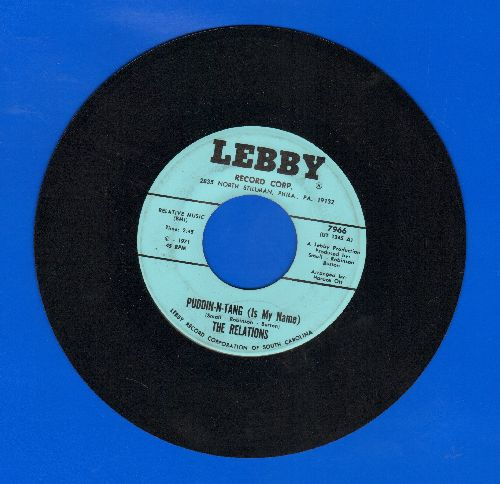 Relations - Puddin-N-Tang (Is My Name)/Don't Let Me Down This Weekend - NM9/ - 45 rpm Records