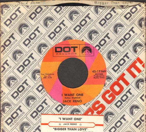 Reno, Jack - I Want One/Bigger Than Love (with Dot company and juke box label) - NM9/ - 45 rpm Records