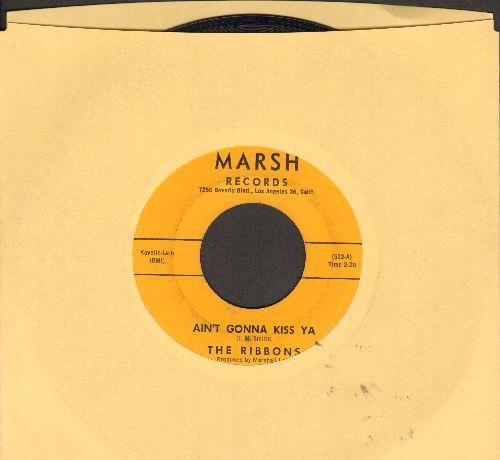 Ribbons - Ain't Gonna Kiss Ya/My Baby Said - VG7/ - 45 rpm Records