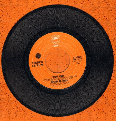 Rich, Charlie - You And I/All Over Me - EX8/ - 45 rpm Records