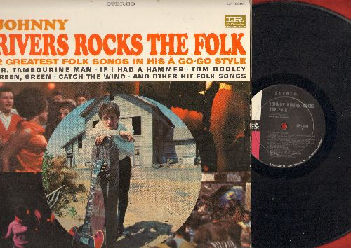 Rivers, Johnny - Rivers Rocks The Folk: Mr. Tambourine Man, If I Had A Hammer, Tom Dooly, Catch The Wind, Blowin' In The Wind, 500 Miles, Where Have All The Flowers Gone (vinyl STEREO LP record) - EX8/EX8 - LP Records