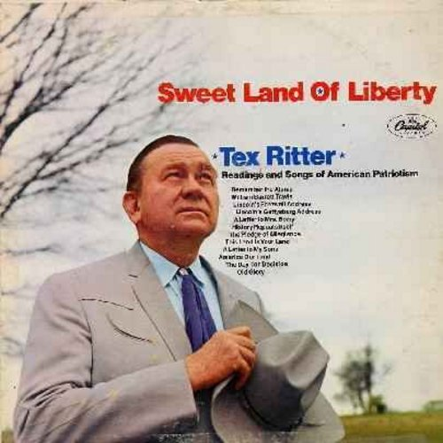 Ritter, Tex - Sweet Land Of Liberty: Remember The Alamo, Lincoln's Gettysburg Address, A Letter To Mrs. Bixby, The Pledge Of Allegiance, This Land Is Your Land, Old Glory (vinyl LP record) - NM9/VG6 - LP Records
