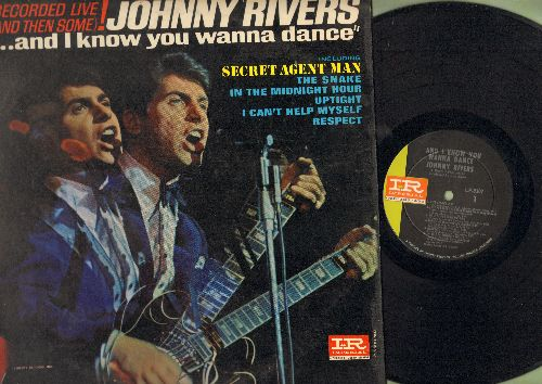 Rivers, Johnny - And I Know You Wanna Dance - Recorded LIVE!: Secret Agent Man, Uptight, I Can't Help Myself, Respect, The Snake, In The Midnight Hour (vinyl MONO LP record) - EX8/EX8 - LP Records