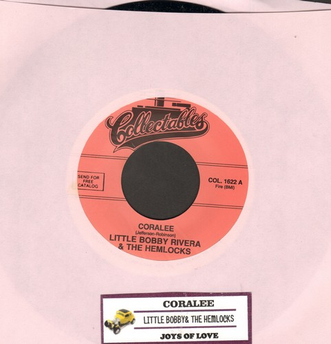 Rivera, Little Bobby & The Hemlocks - Coralee/Joys Of Love (re-issue of vintage Doo-Wop two-sider, with juke box label) - M10/ - 45 rpm Records