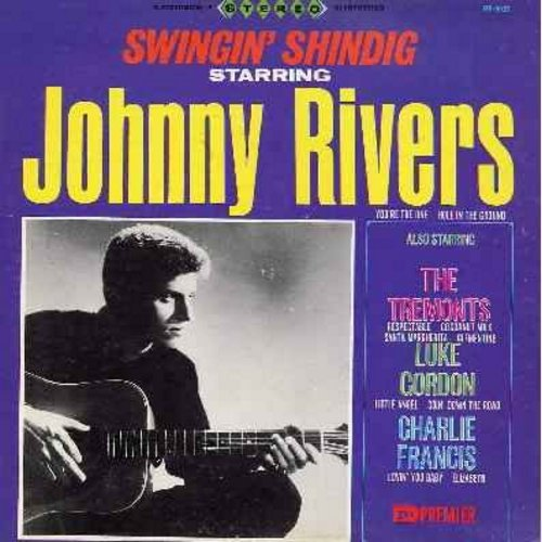 Rivers, Johnny, The Tremonts, Luke Gordon, Charlie Francis - Swingin' Shindig: Respectable, Clementine, Little Angel, You're The One, Lovin' You Baby (vinyl MONO LP record) - NM9/EX8 - LP Records