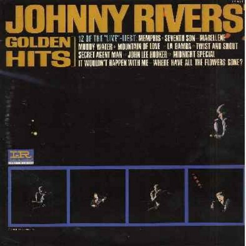 Rivers, Johnny - Golden Hits: Memphis, Seventh Son, Mabelline, La Bamba, Twist And Shout, Secret Agent Man, Midnight Special, Where Have All The Flowers Gone? (vinyl MONO LP record) - NM9/NM9 - LP Records