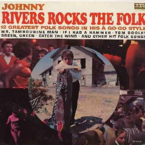 Rivers, Johnny - Rivers Rocks The Folk: Mr. Tambourine Man, If I Had A Hammer, Tom Dooly, Catch The Wind, Blowin' In The Wind, 500 Miles, Where Have All The Flowers Gone (vinyl MONO LP record) - EX8/VG7 - LP Records