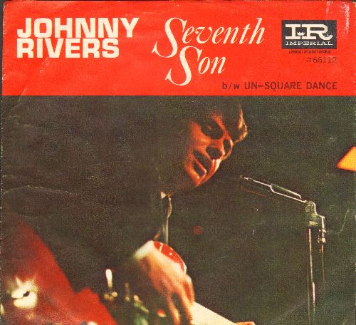 Rivers, Johnny - Seventh Son/Un-Square Dance - EX8/EX8 - 45 rpm Records