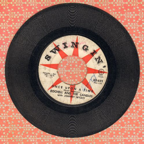 Rochell & The Candles - Once Upon A Time/When My Baby Is Gone  - VG6/ - 45 rpm Records