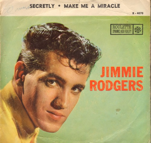 Rodgers, Jimmie - Secretly/Make Me A Miracle (with picture sleeve and juke box label) - M10/EX8 - 45 rpm Records