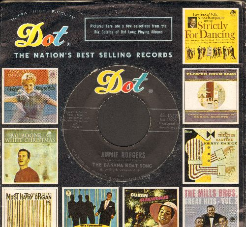 Rodgers, Jimmie - The Banana Boat Song/Two-Ten, Six-Eighteen (with vintage Dot company sleeve) - EX8/ - 45 rpm Records