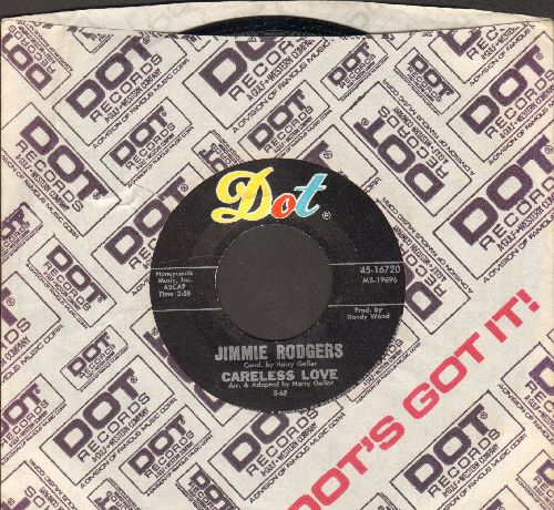 Rodgers, Jimmie - When I'm Right You Don't Remember/Careless Love (with vintage Dot company sleeve) - NM9/ - 45 rpm Records