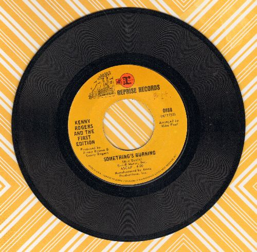 Rogers, Kenny & The First Edition - Something's Burning/Someone Who Cares  - VG7/ - 45 rpm Records