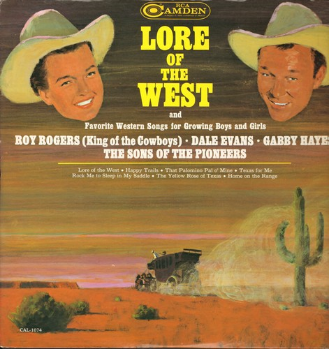 Rogers, Roy, Gabby Hayes & Lore Of The West Singers - Lore Of The West and Favorite Western Songs for Growing Boys and Girls: Happy Trails, Home On The Range, Texas For Me (vinyl MONO LP record) - NM9/NM9 - LP Records