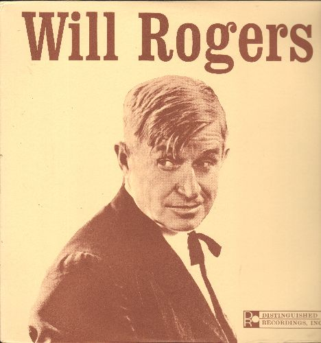 Rogers, Will - Will Rogers - The American Folk Hero comments about life in Depression Era America. 1960 issue of vintage 1935 recordings (vinyl LP record) - NM9/EX8 - LP Records