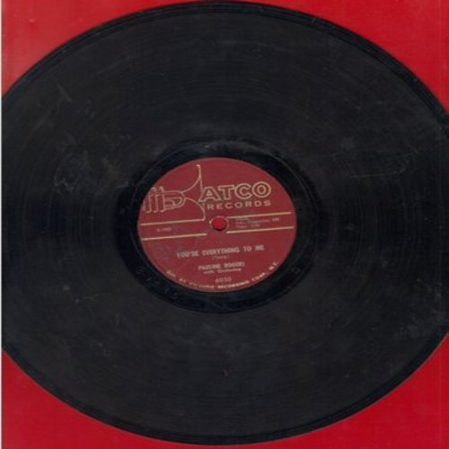 Rogers, Pauline - You're Everything To Me/Up Till Now (RARE vintage 10 inch 78 rpm Jazz recording) - VG7/ - 78 rpm